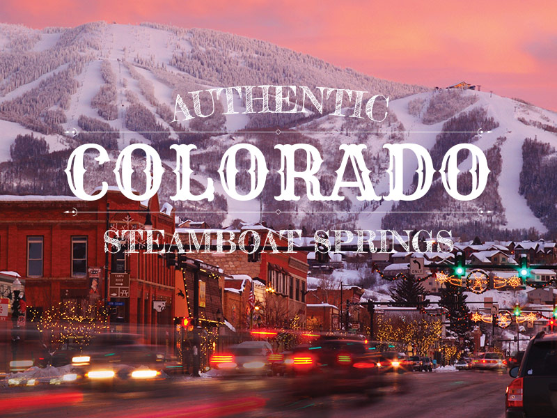 Steamboat Springs - Authentic Colorado